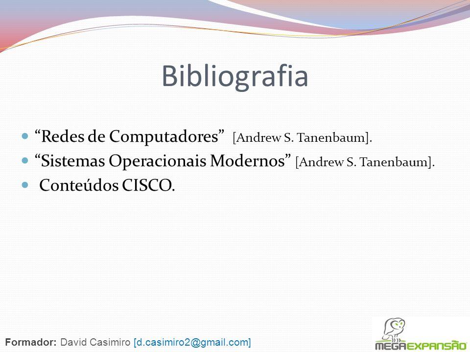 Bibliografia Redes de Computadores [Andrew S. Tanenbaum].